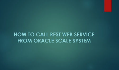 How to call REST Web service from Oracle Scale System