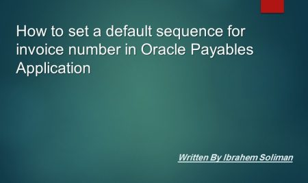 How To Set a Default Sequence For Invoice Number in Oracle Payables application